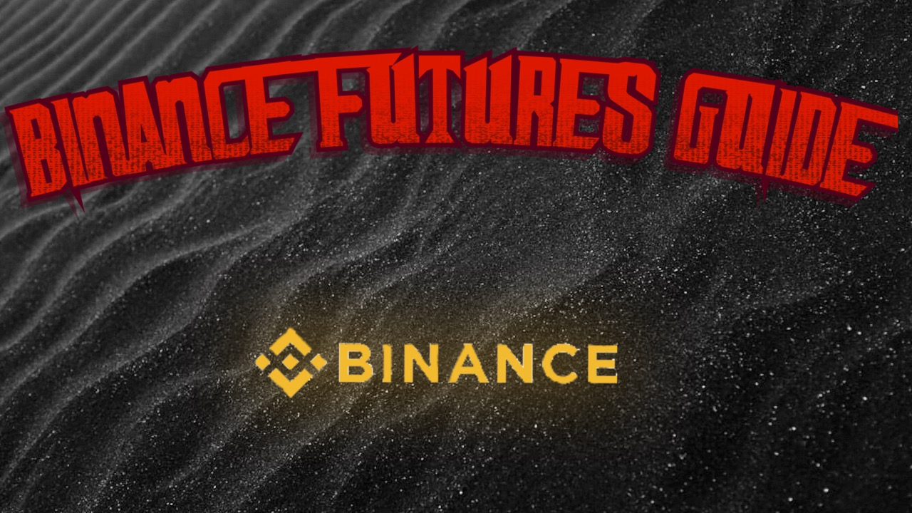 Binance Futures Guide for Dummies