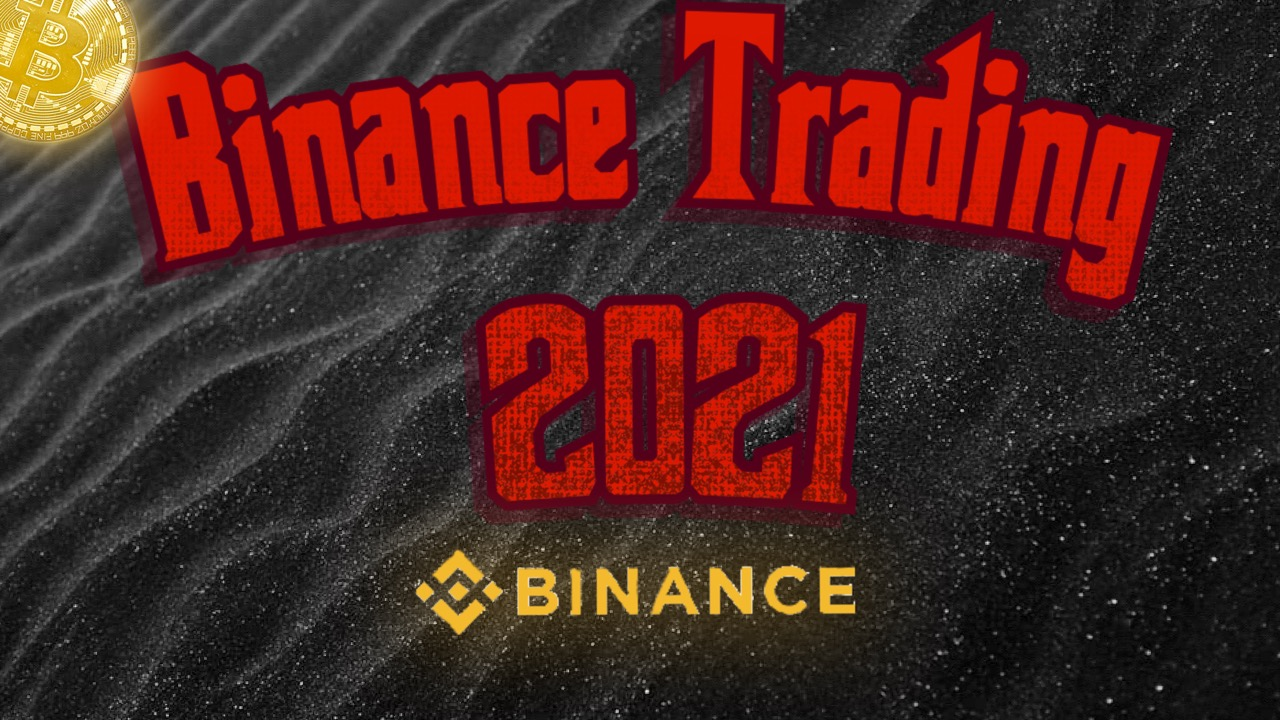 Binance Crypto Trading 2021 – What You Need To Know Before You Start Trading Crypto!