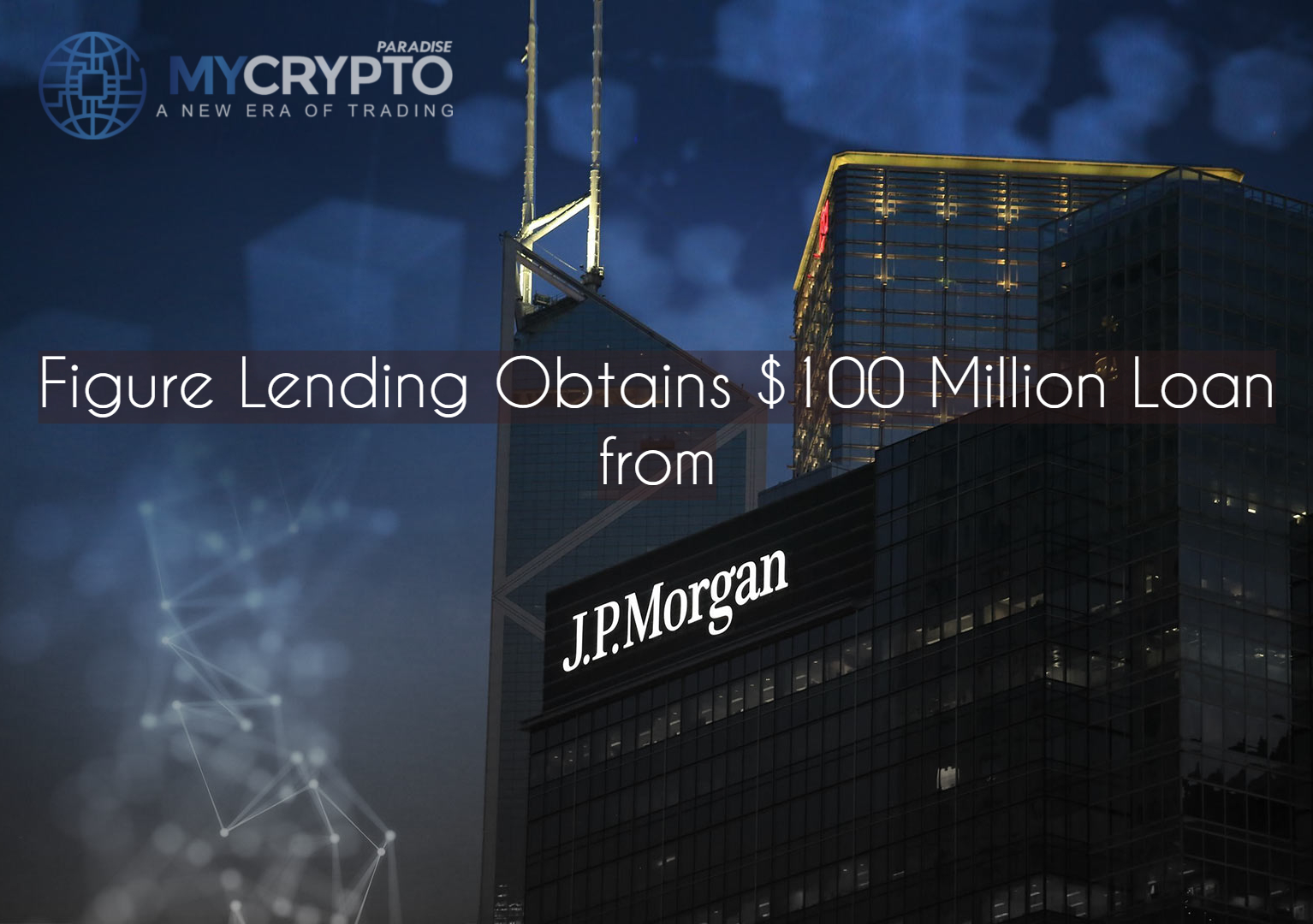 Figure Lending Obtains $100 Million Loan from JPMorgan