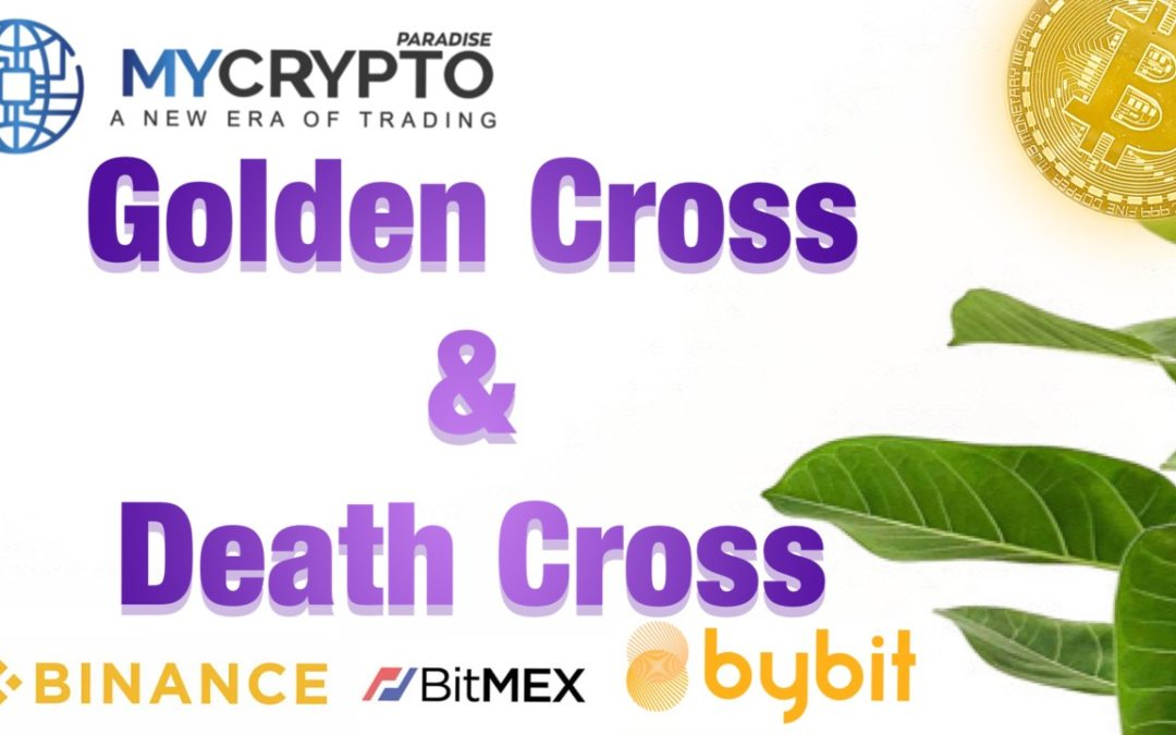 What is the Golden Cross and Death Cross in Crypto?